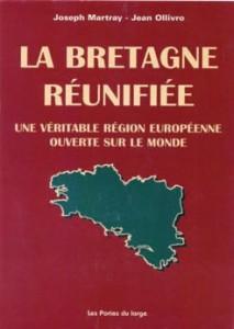 Couverture du livre La Bretagne réunifiée, une véritable région européenne ouverte sur le monde