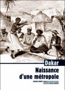 Couverture de Dakar, naissance d'une métropole