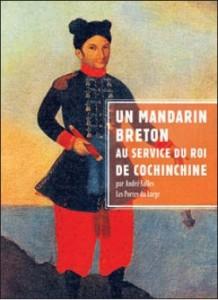 Couverture du livre Un mandarin breton au service du roi de Cochinchine. Jean-Baptiste Chaigneau et sa famille