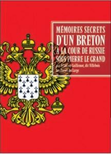 Couverture du livre Mémoires secrets d'un Breton à la cour de Russie sous Pierre le Grand