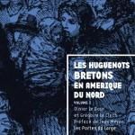 Couverture du livre Les Huguenots bretons en Amérique du Nord